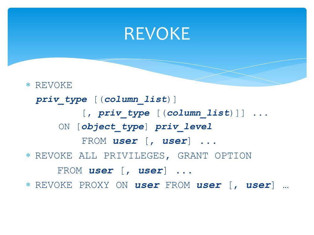 REVOKE REVOKE FROM user [, user] ...